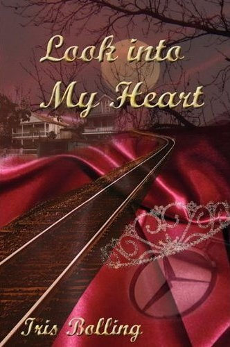 Look Into My Heart by Iris Bolling