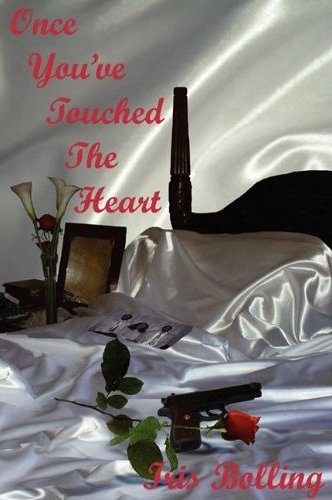 Once You've Touched The Heart by Iris Bolling
